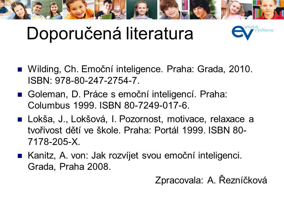 Wilding, Ch. Emoční inteligence. Praha: Grada, 2010. ISBN: 978-80-247-2754-7. Goleman, D. Práce s emoční inteligencí. Praha: Columbus 1999. ISBN 80-72