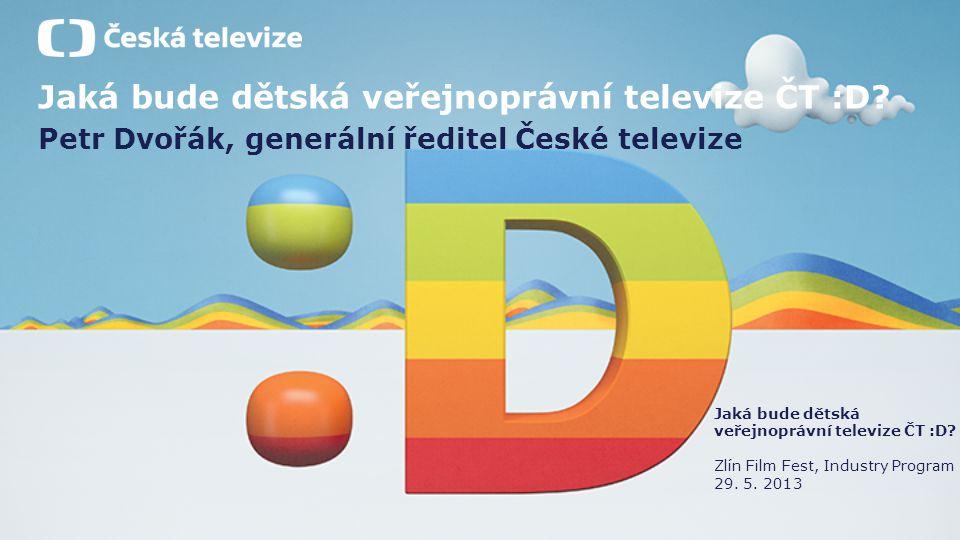 Jaká bude dětská veřejnoprávní televize ČT :D.