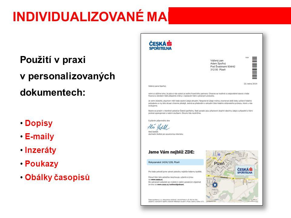 Použití v praxi v personalizovaných dokumentech: Dopisy E-maily Inzeráty Poukazy Obálky časopisů