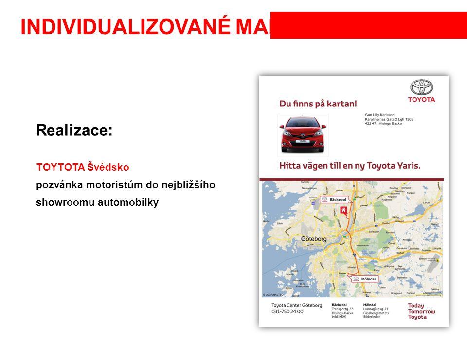 INDIVIDUALIZOVANÉ MAPY Realizace: TOYTOTA Švédsko pozvánka motoristům do nejbližšího showroomu automobilky