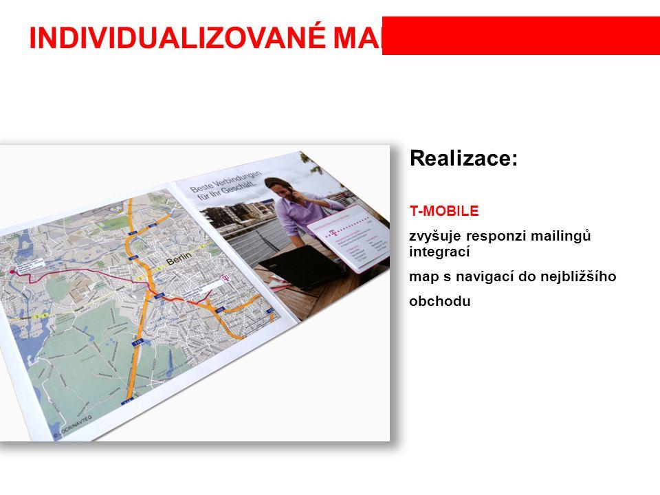 INDIVIDUALIZOVANÉ MAPY Realizace: T-MOBILE zvyšuje responzi mailingů integrací map s navigací do nejbližšího obchodu