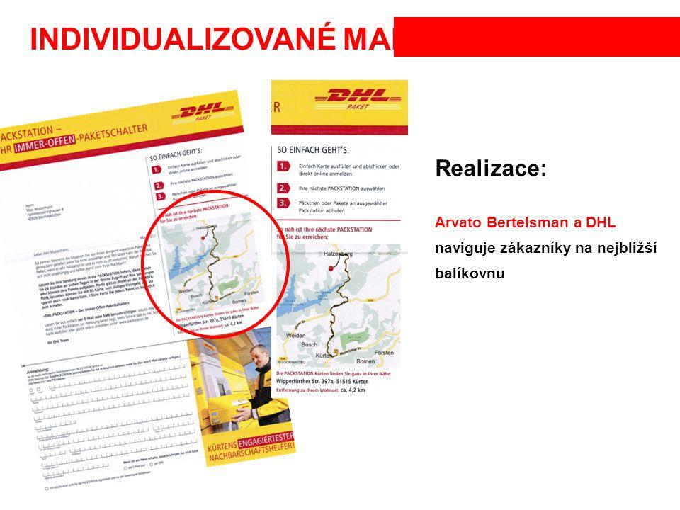 INDIVIDUALIZOVANÉ MAPY Realizace: Arvato Bertelsman a DHL naviguje zákazníky na nejbližší balíkovnu