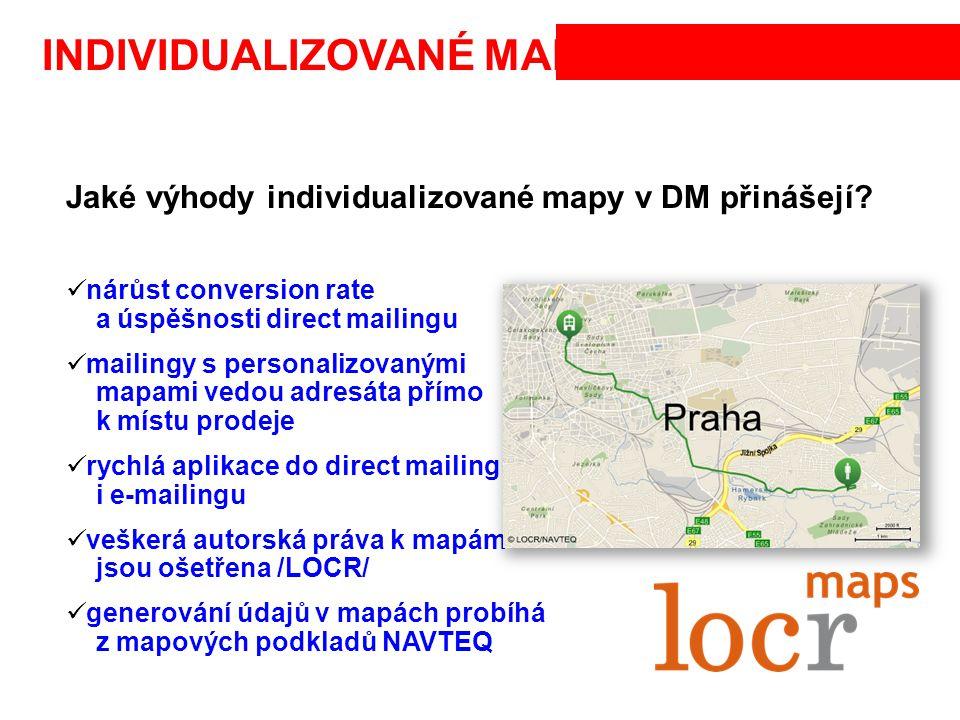 INDIVIDUALIZOVANÉ MAPY Jaké výhody individualizované mapy v DM přinášejí? nárůst conversion rate a úspěšnosti direct mailingu mailingy s personalizova