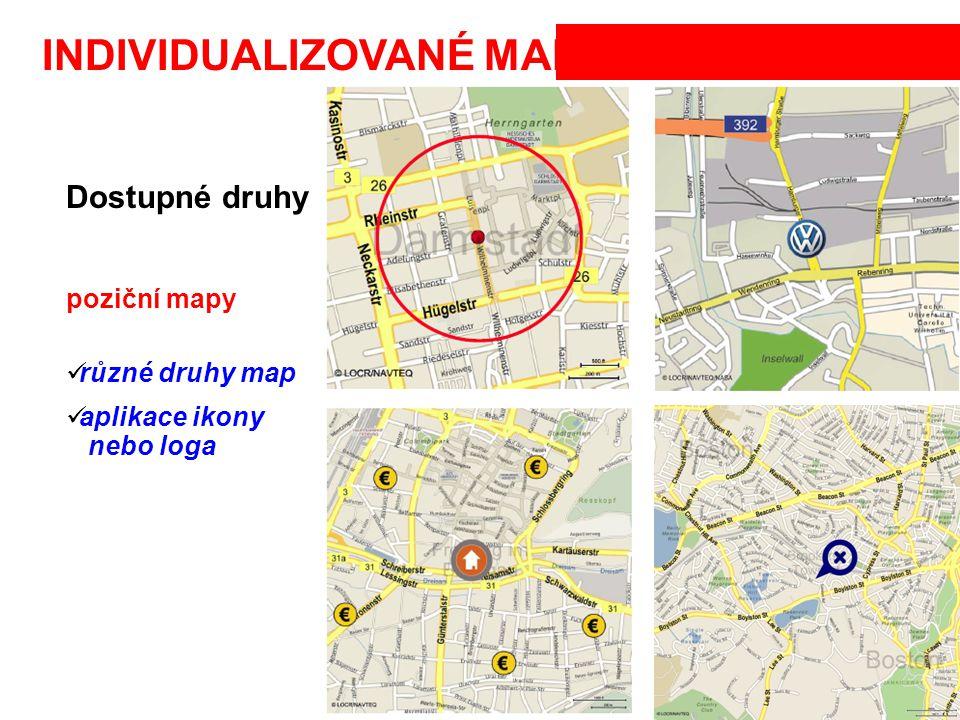 INDIVIDUALIZOVANÉ MAPY Dostupné druhy poziční mapy různé druhy map aplikace ikony nebo loga