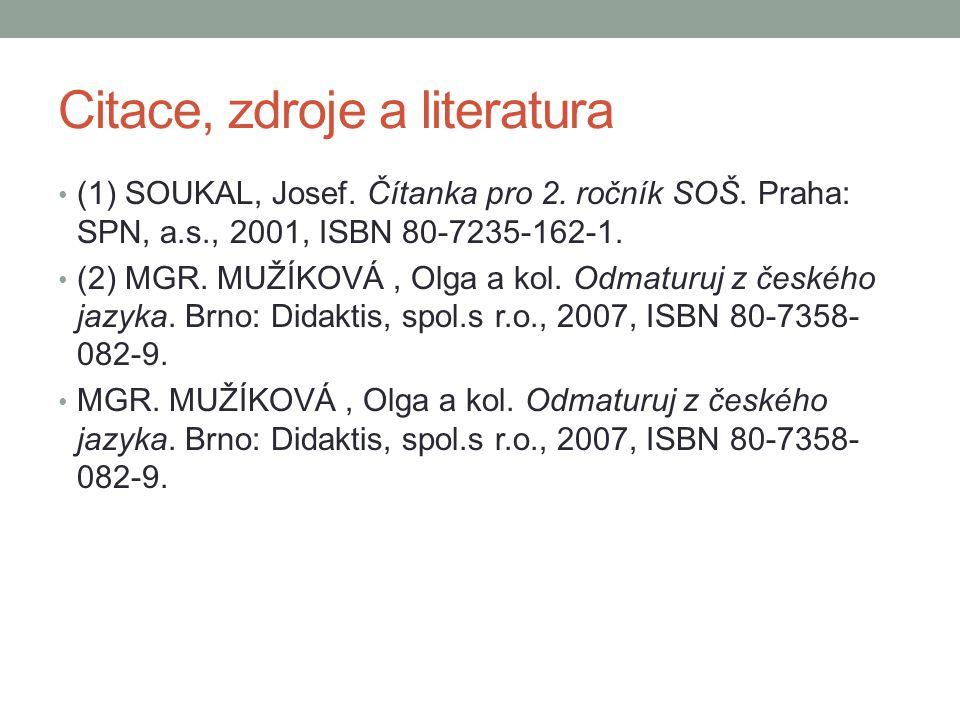 Citace, zdroje a literatura (1) SOUKAL, Josef.Čítanka pro 2.