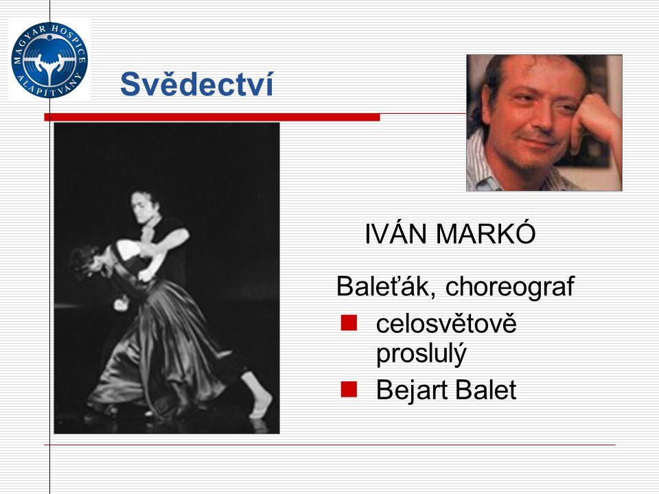 Svědectví IVÁN MARKÓ Baleťák, choreograf celosvětově proslulý Bejart Balet