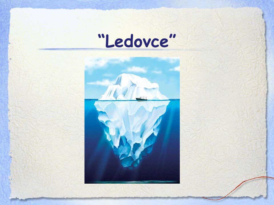 """""""Ledovce"""""""