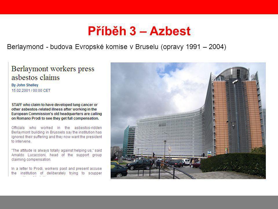 Berlaymond - budova Evropské komise v Bruselu (opravy 1991 – 2004) Příběh 3 – Azbest