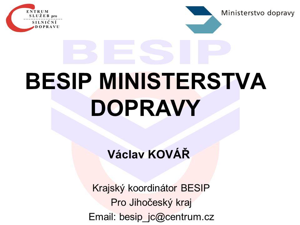 Ministerstvo dopravy Oddělení BESIP - prevence -dopravní výchova -metodická činnost -podklady ke kampaním a vyhodnocení -aktivity zaměřené na účastníky provozu -organizace zasedání a koordinaci Rady vlády