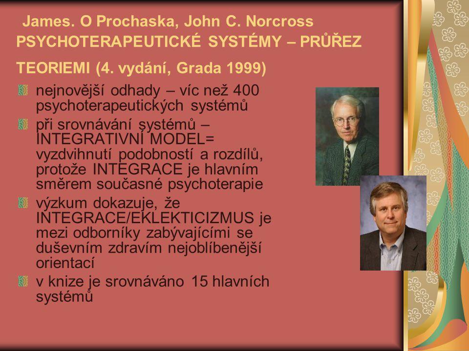 James.O Prochaska, John C. Norcross PSYCHOTERAPEUTICKÉ SYSTÉMY – PRŮŘEZ TEORIEMI (4.
