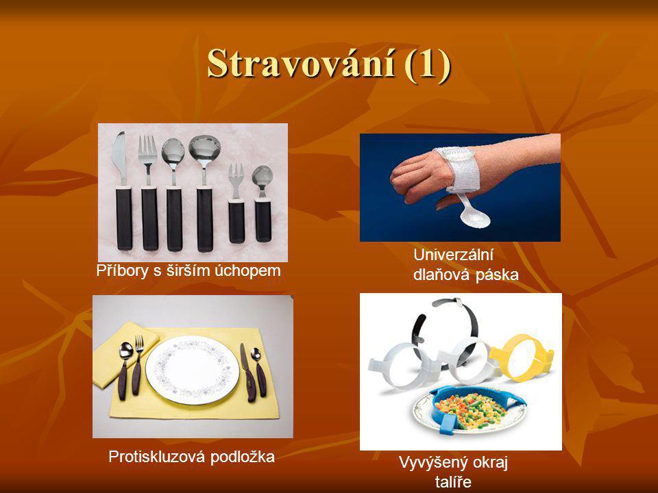 Příbory s širším úchopem Protiskluzová podložka Univerzální dlaňová páska Vyvýšený okraj talíře Stravování (1)