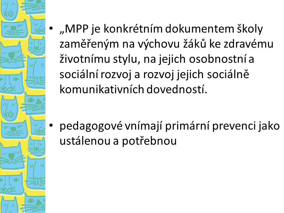 """""""MPP je konkrétním dokumentem školy zaměřeným na výchovu žáků ke zdravému životnímu stylu, na jejich osobnostní a sociální rozvoj a rozvoj jejich soci"""