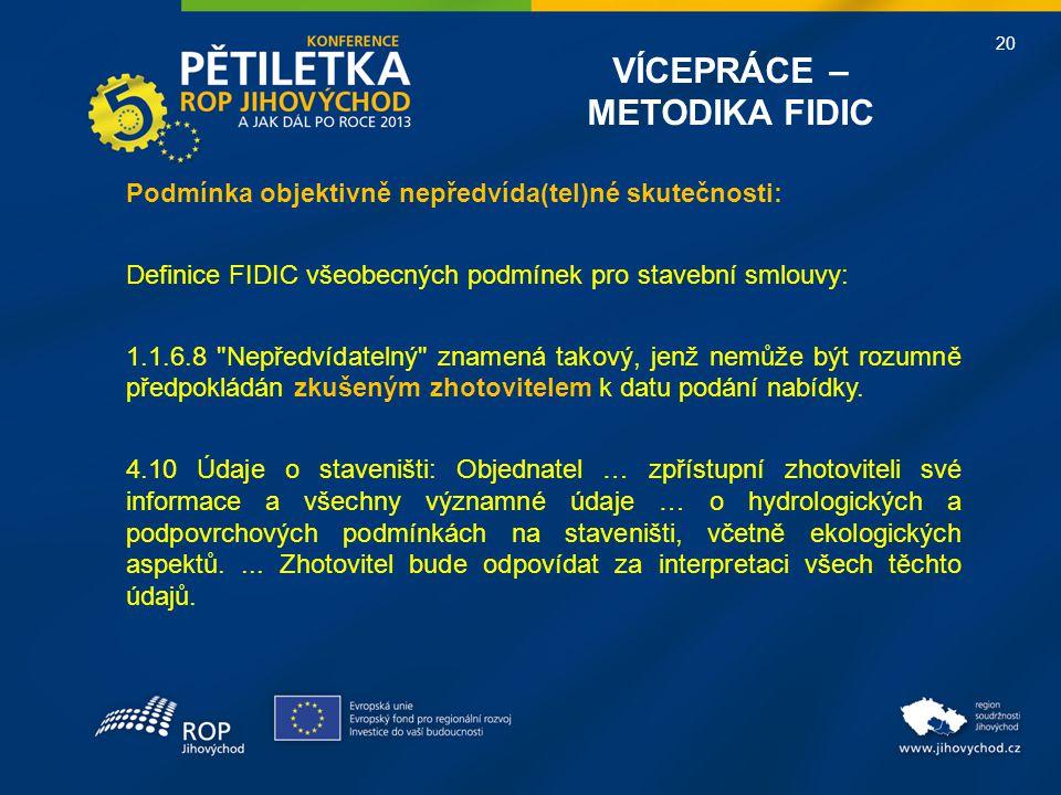20 Podmínka objektivně nepředvída(tel)né skutečnosti: Definice FIDIC všeobecných podmínek pro stavební smlouvy: 1.1.6.8