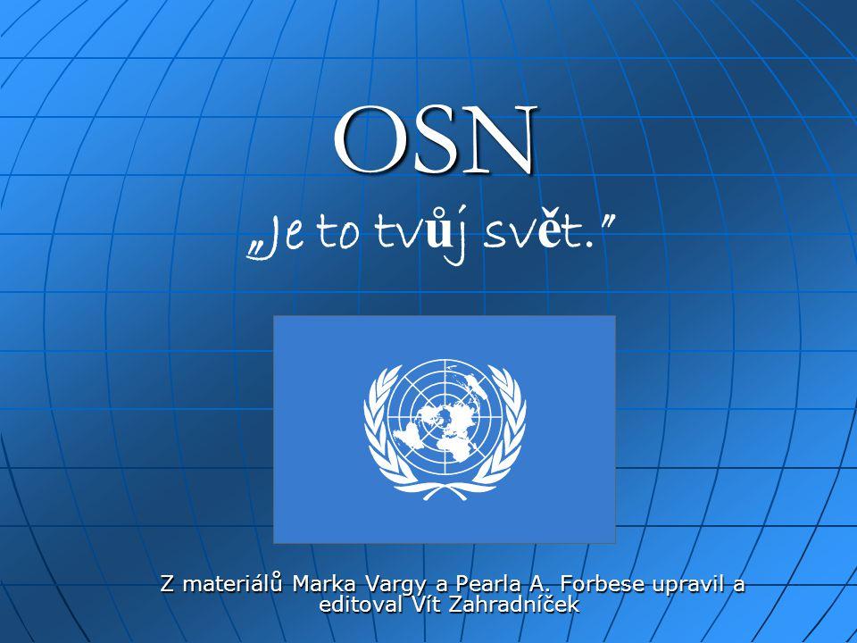 OSN Z materiálů Marka Vargy a Pearla A. Forbese upravil a editoval Vít Zahradníček Z materiálů Marka Vargy a Pearla A. Forbese upravil a editoval Vít