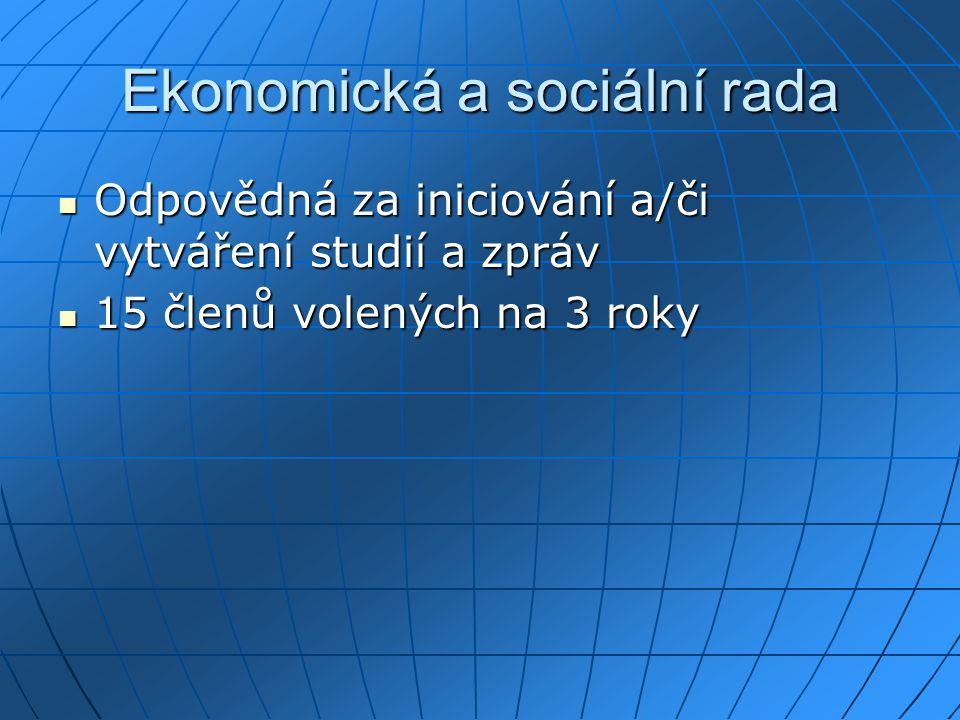 Ekonomická a sociální rada Odpovědná za iniciování a/či vytváření studií a zpráv Odpovědná za iniciování a/či vytváření studií a zpráv 15 členů volených na 3 roky 15 členů volených na 3 roky