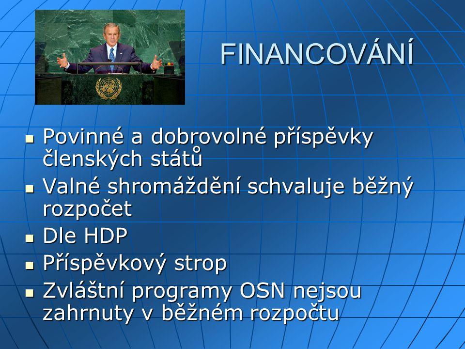 FINANCOVÁNÍ Povinné a dobrovolné příspěvky členských států Povinné a dobrovolné příspěvky členských států Valné shromáždění schvaluje běžný rozpočet V