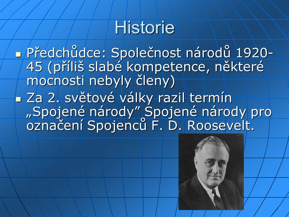 Historie Předchůdce: Společnost národů 1920- 45 (příliš slabé kompetence, některé mocnosti nebyly členy) Předchůdce: Společnost národů 1920- 45 (příli