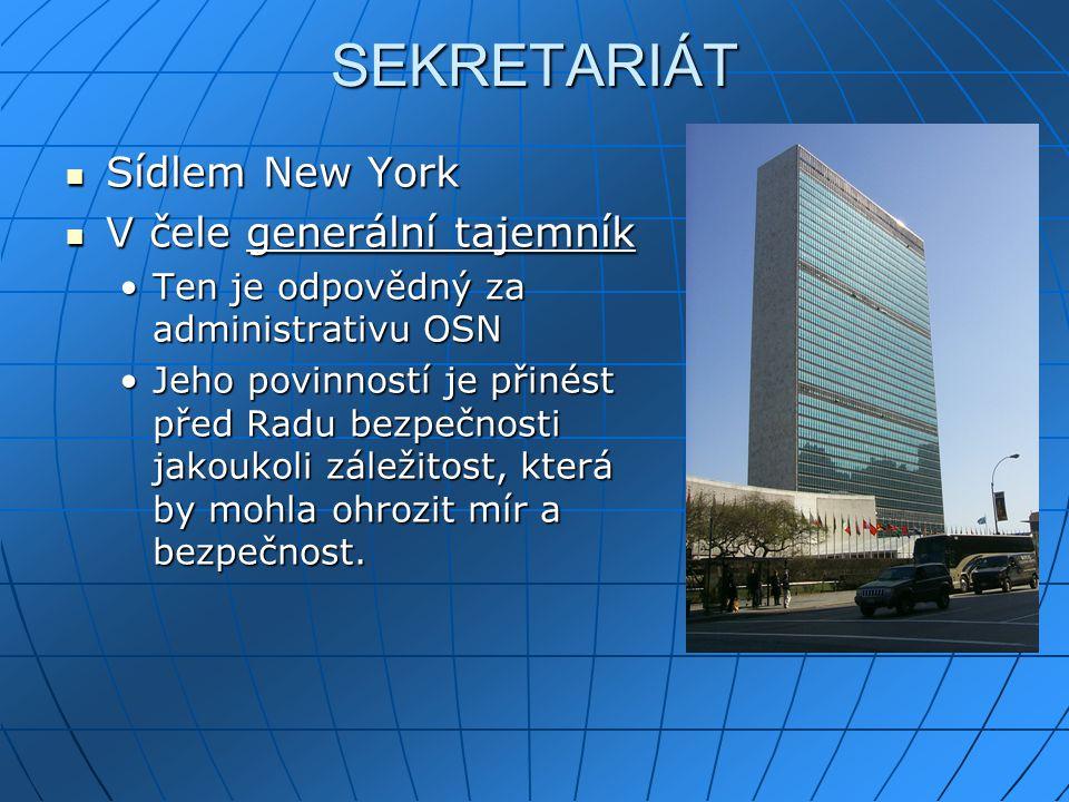SEKRETARIÁT Sídlem New York Sídlem New York V čele generální tajemník V čele generální tajemník Ten je odpovědný za administrativu OSNTen je odpovědný