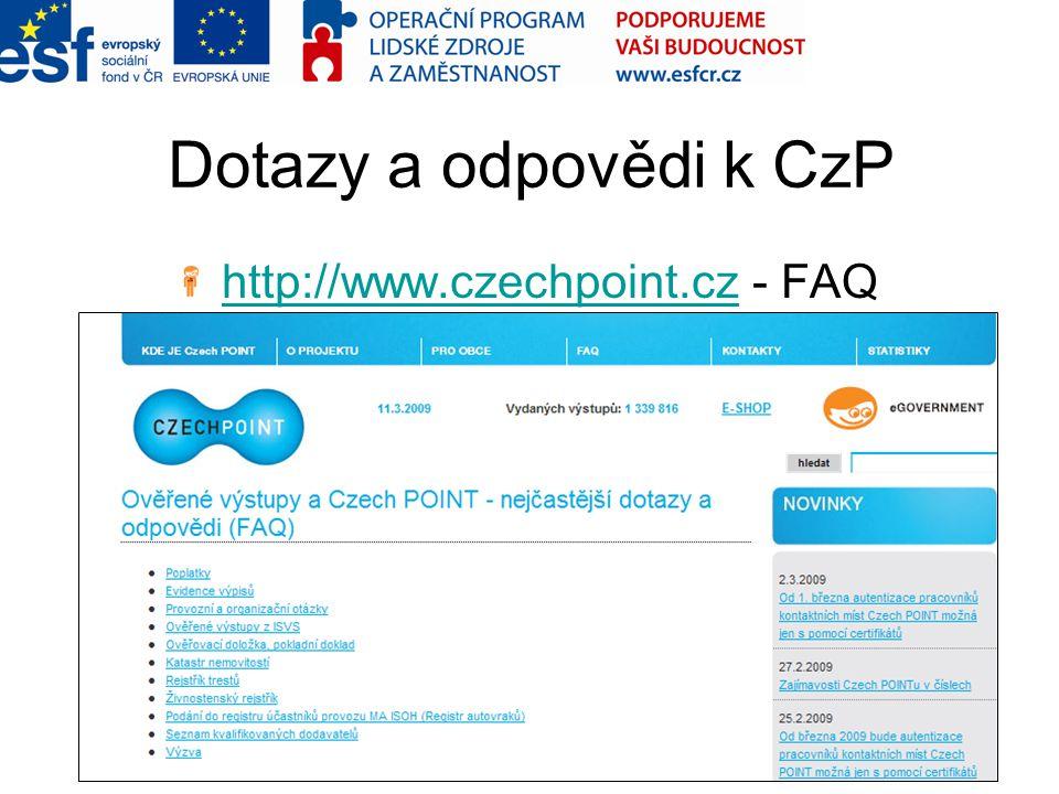Dotazy a odpovědi k CzP http://www.czechpoint.czhttp://www.czechpoint.cz - FAQ