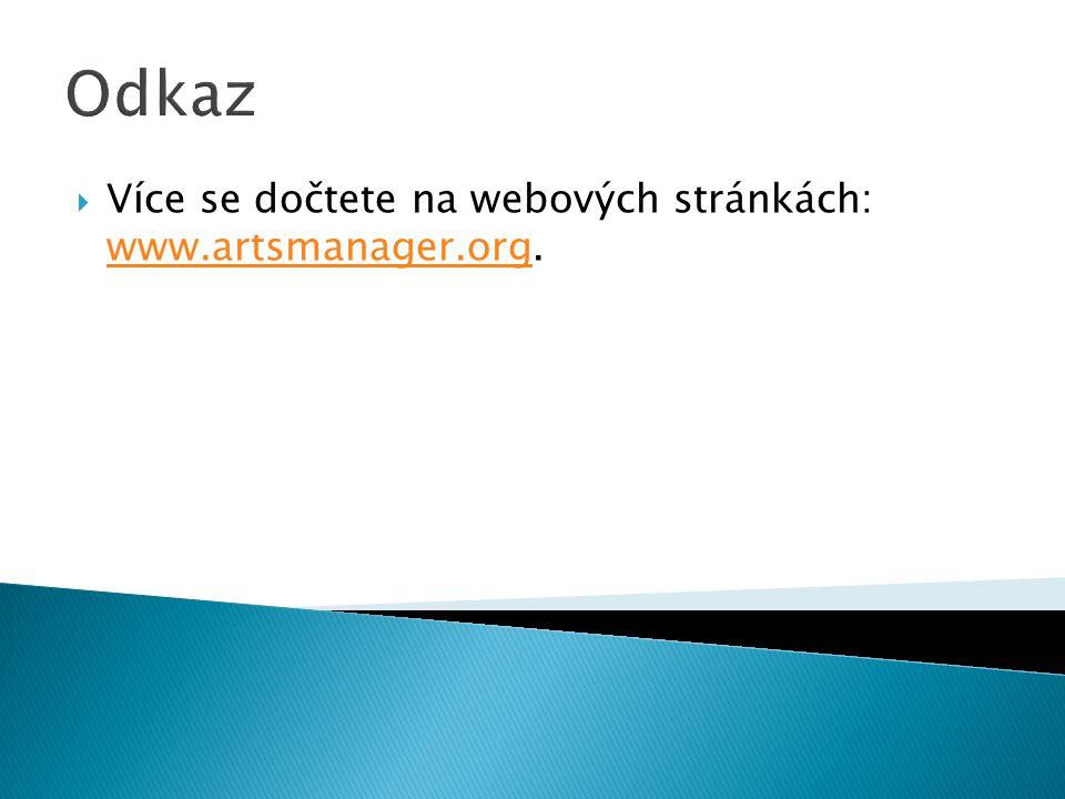 Odkaz  Více se dočtete na webových stránkách: www.artsmanager.org. www.artsmanager.org