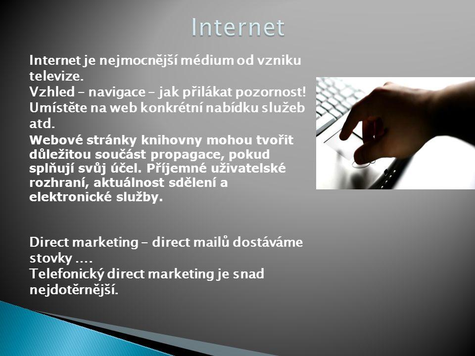 Internet je nejmocnější médium od vzniku televize. Vzhled – navigace – jak přilákat pozornost! Umístěte na web konkrétní nabídku služeb atd. Webové st