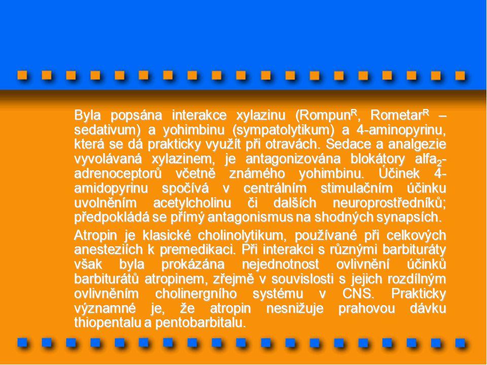 Byla popsána interakce xylazinu (Rompun R, Rometar R – sedativum) a yohimbinu (sympatolytikum) a 4-aminopyrinu, která se dá prakticky využít při otrav