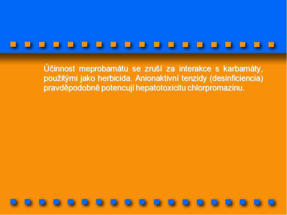 Účinnost meprobamátu se zruší za interakce s karbamáty, použitými jako herbicida. Anionaktivní tenzidy (desinficiencia) pravděpodobně potencují hepato
