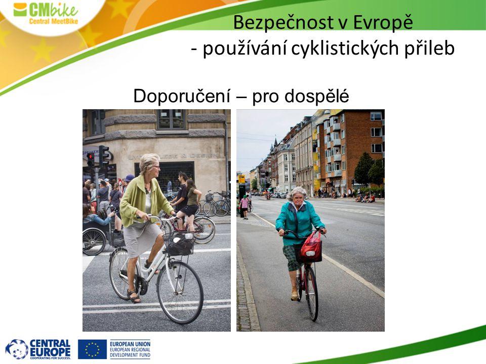 Doporučení – pro dospělé Bezpečnost v Evropě - používání cyklistických přileb
