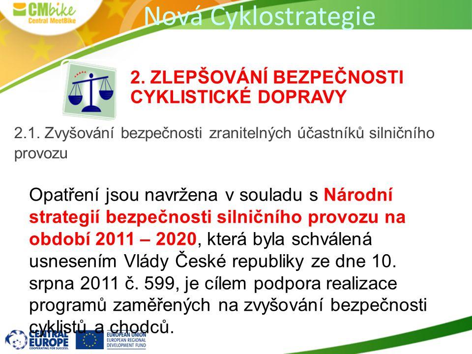 2. ZLEPŠOVÁNÍ BEZPEČNOSTI CYKLISTICKÉ DOPRAVY 2.1.