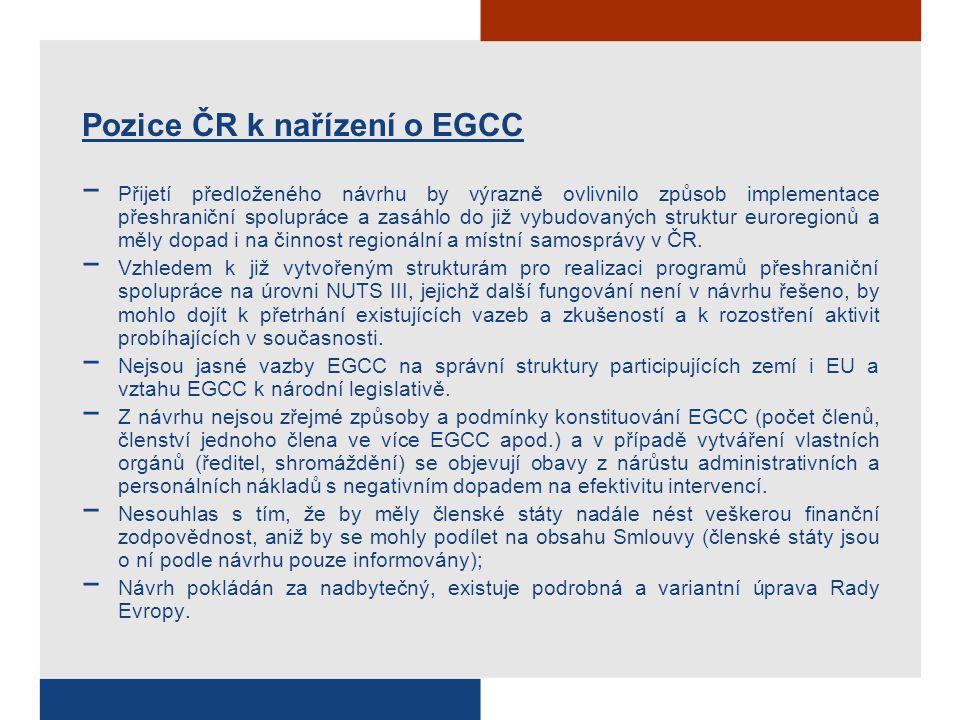 Pozice ČR k nařízení o EGCC − Přijetí předloženého návrhu by výrazně ovlivnilo způsob implementace přeshraniční spolupráce a zasáhlo do již vybudovaných struktur euroregionů a měly dopad i na činnost regionální a místní samosprávy v ČR.
