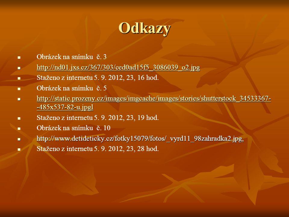 Odkazy Obrázek na snímku č. 3 http://nd01.jxs.cz/367/303/ced0ad15f5_3086039_o2.jpg http://nd01.jxs.cz/367/303/ced0ad15f5_3086039_o2.jpg http://nd01.jx