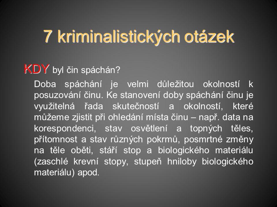 7 kriminalistických otázek KDY KDY byl čin spáchán.