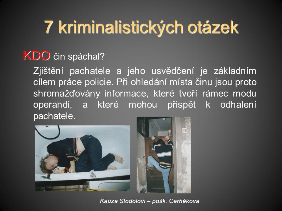 7 kriminalistických otázek KDO KDO čin spáchal.