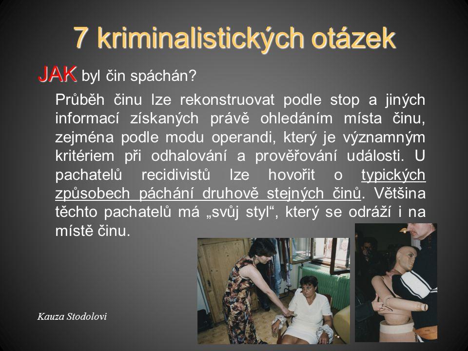 7 kriminalistických otázek JAK JAK byl čin spáchán.