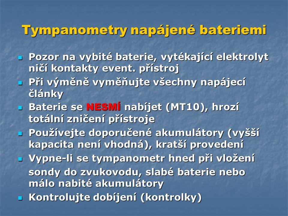 Tympanometry Časté poruchy: Ucpané trubičky sondy (čištění!) Ucpané trubičky sondy (čištění!) Nedostatečná nebo pomalá funkce pumpy Nedostatečná nebo