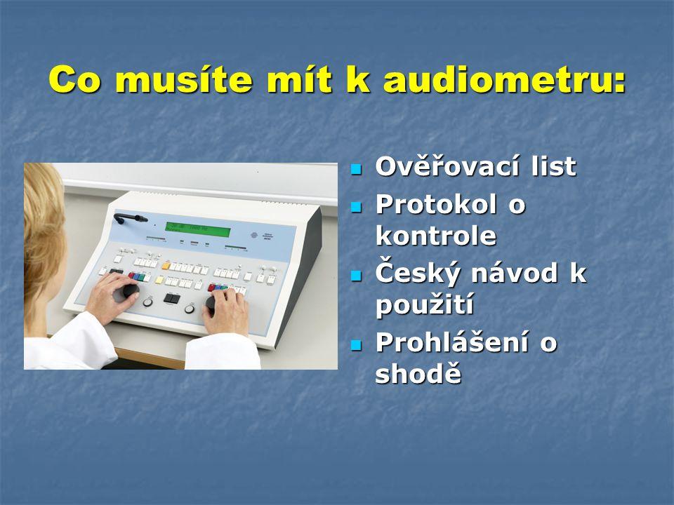 Provoz, údržba a opravy audiometrů a tympanometrů 5. celostátní konference audiologických sester České Budějovice 2007