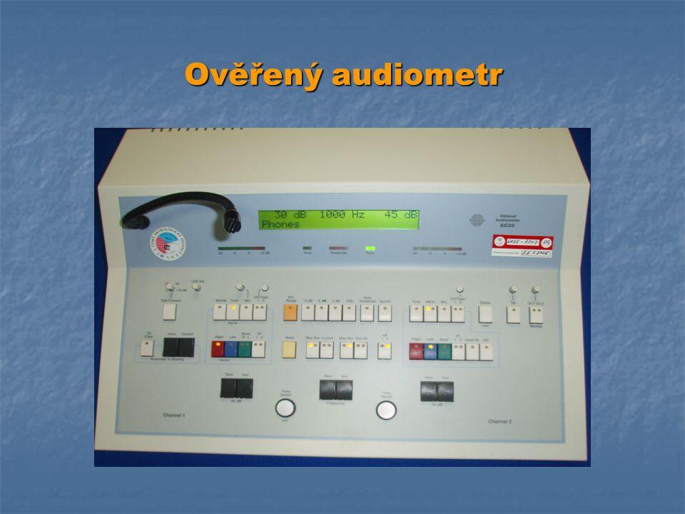 Audiometry tónové ZP s měřící funkcí Stanovená měřidla Stanovená měřidla Povinné ověření ČMI Povinné ověření ČMI Interval 2 roky Interval 2 roky Nový