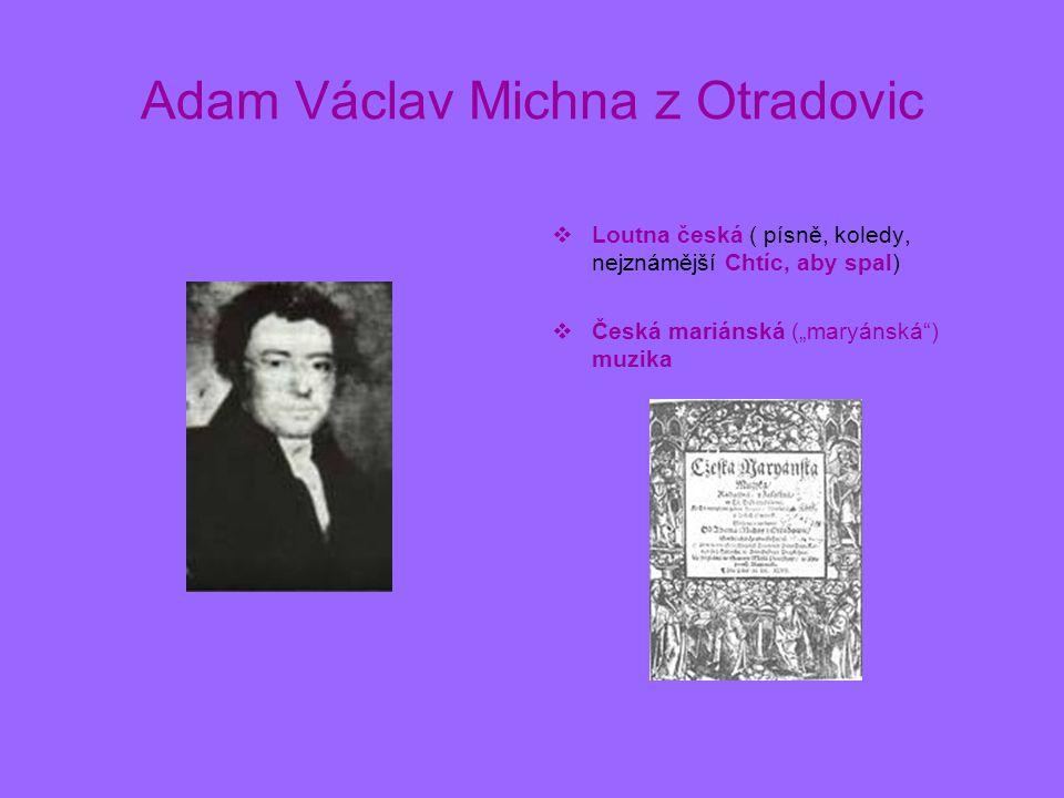 """Adam Václav Michna z Otradovic  Loutna česká ( písně, koledy, nejznámější Chtíc, aby spal)  Česká mariánská (""""maryánská"""") muzika"""