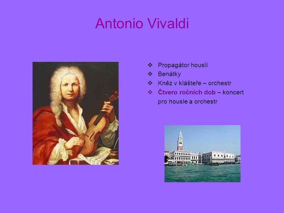 Antonio Vivaldi  Propagátor houslí  Benátky  Kněz v klášteře – orchestr  Čtvero ročních dob – koncert pro housle a orchestr