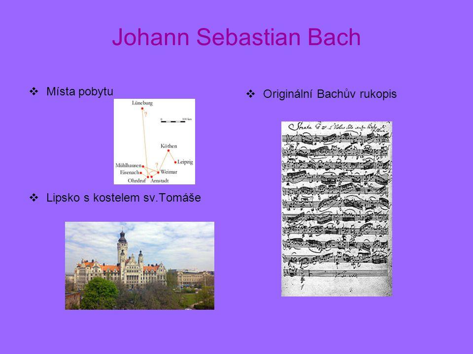 Johann Sebastian Bach  Místa pobytu  Lipsko s kostelem sv.Tomáše  Originální Bachův rukopis