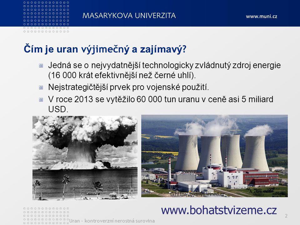 Uran – kontroverzní nerostná surovina 2 Čím je uran výjimečn ý a zajímavý ? Jedná se o nejvydatnější technologicky zvládnutý zdroj energie (16 000 krá