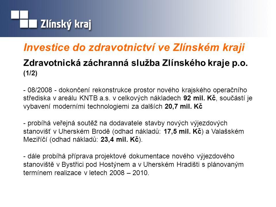 Investice do zdravotnictví ve Zlínském kraji Zdravotnická záchranná služba Zlínského kraje p.o. (1/2) - 08/2008 - dokončení rekonstrukce prostor novéh