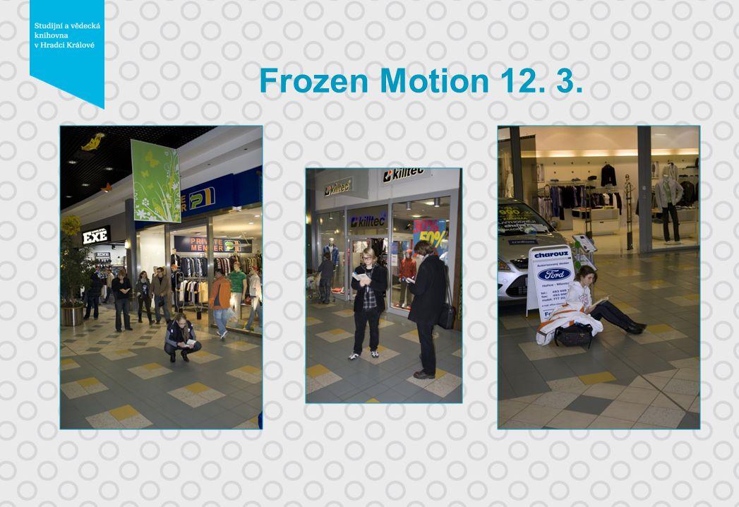 Frozen Motion 12. 3.