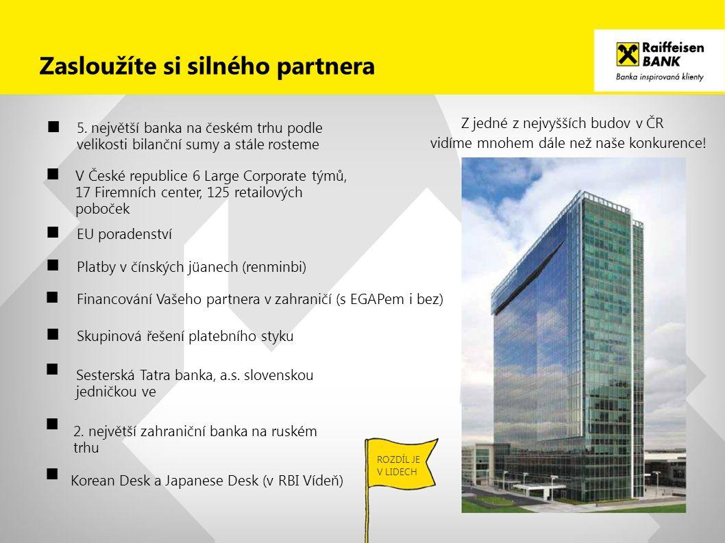 Zasloužíte si silného partnera Z jedné z nejvyšších budov v ČR vidíme mnohem dále než naše konkurence! Korean Desk a Japanese Desk (v RBI Vídeň) ROZDÍ