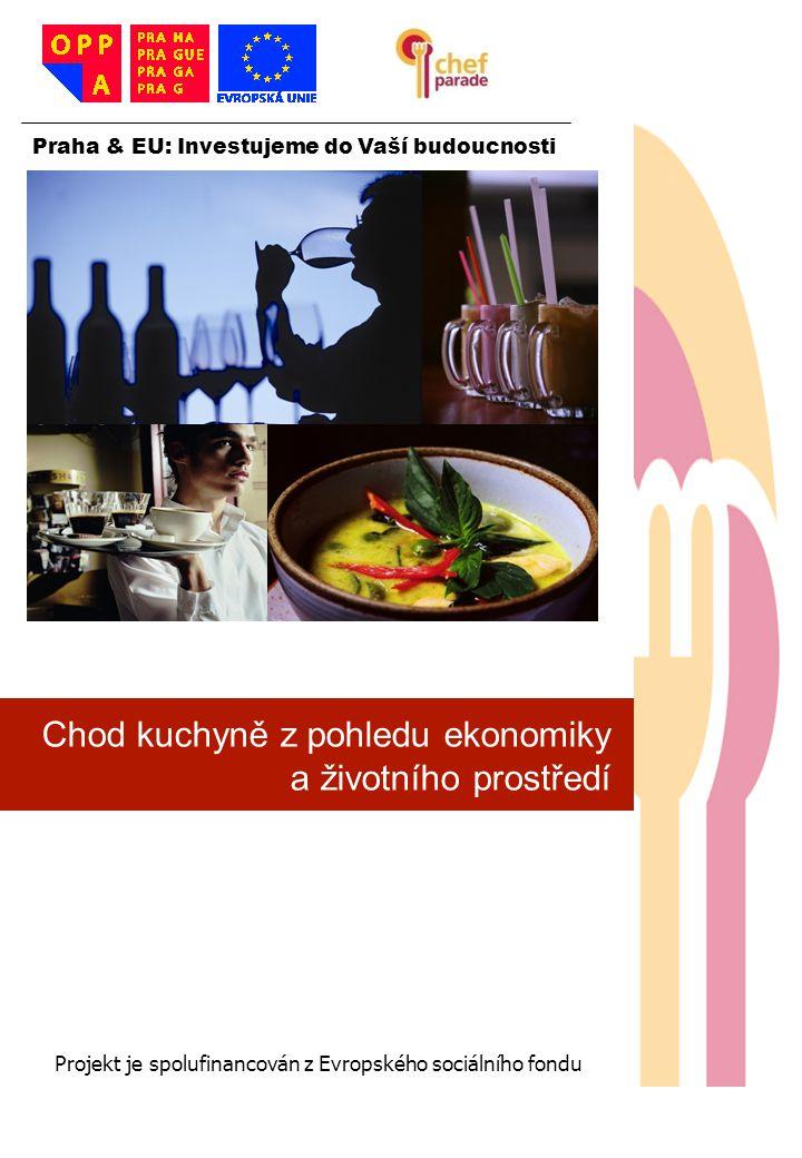 1 1 1 Praha & EU: Investujeme do Vaší budoucnosti Projekt je spolufinancován z Evropského sociálního fondu Chod kuchyně z pohledu ekonomiky a životníh