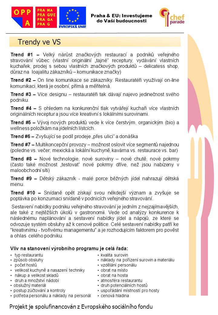 19 Projekt je spolufinancován z Evropského sociálního fondu Trend #1 – Velký nárůst značkových restaurací a podniků veřejného stravování vůbec (vlastn
