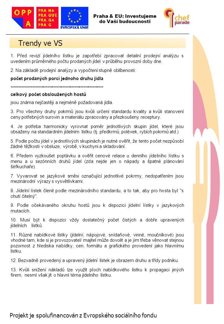 20 Projekt je spolufinancován z Evropského sociálního fondu 1. Před revizí jídelního lístku je zapotřebí zpracovat detailní prodejní analýzu s uvedení