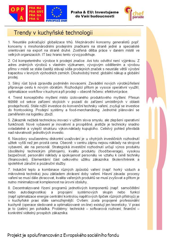 6 6 6 Projekt je spolufinancován z Evropského sociálního fondu 1. Neustále pokračující globalizace trhů. Mezinárodní koncerny generalistů popř. koncer