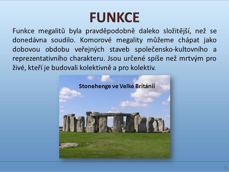 Funkce megalitů byla pravděpodobně daleko složitější, než se donedávna soudilo. Komorové megality můžeme chápat jako dobovou obdobu veřejných staveb s