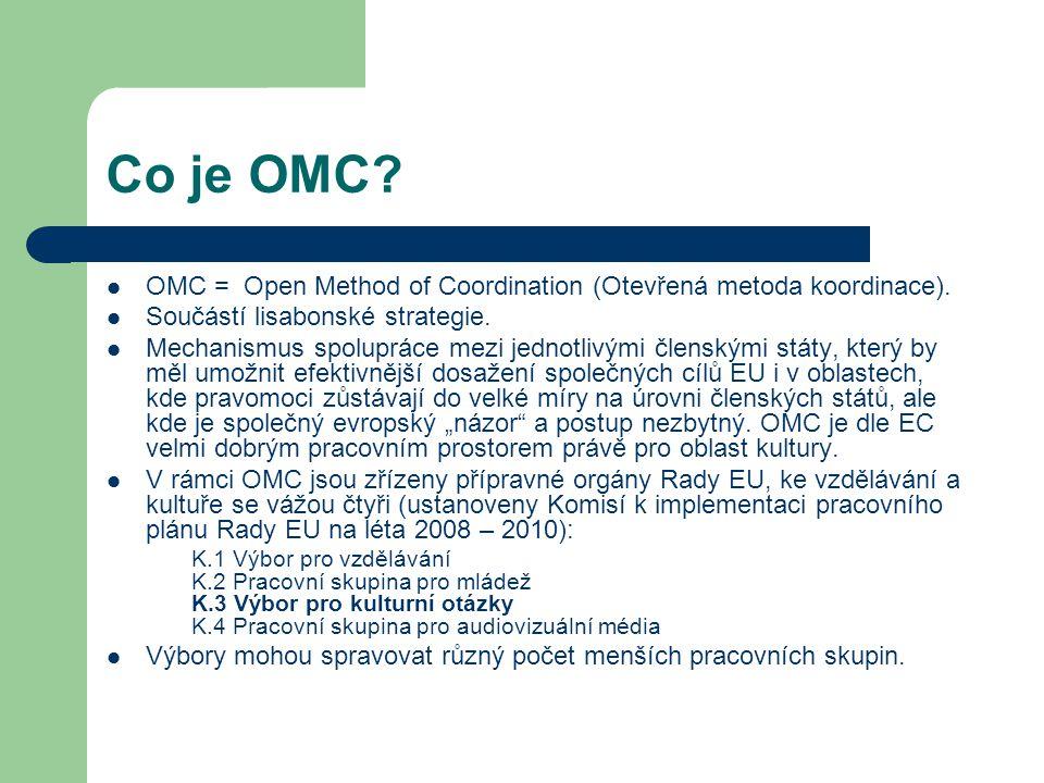 Co je OMC? OMC = Open Method of Coordination (Otevřená metoda koordinace). Součástí lisabonské strategie. Mechanismus spolupráce mezi jednotlivými čle